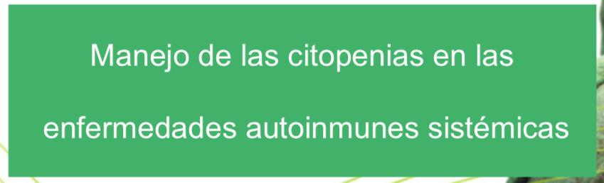 Manejo de las citopenias en las enfermedades autoinmunes sistémicas –2011